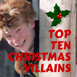 Bah, Humbug! Ten Christmas Villians